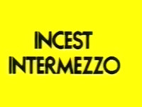 Incest Intermezzo